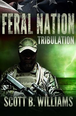 Feral Nation - Tribulation - Williams, Scott B