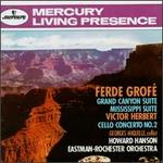 Ferde Grofé: Grand Canyon Suite; Mississippi Suite; Victor Herbert: Cello Concerto No. 2