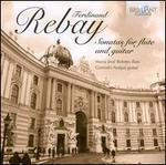 Ferdinand Rebay: Sonatas for Flute and Guitar