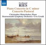Ferdinand Ries: Piano Concertos, Vol. 4