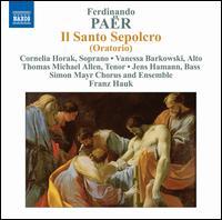 Ferdinando Paër: Il Santo Sepolcro - Cornelia Horak (soprano); Jens Hamann (bass); Klaus Steppberger (tenor); Miriam Clark (soprano);...