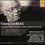 Ferenc Farkas: Chamber Music, Vol. 3 - Works with Flute