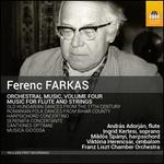 Ferenc Farkas: Orchestral Music, Vol. 4 - Music for Flute and strings