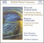 Ferguson: Concerto for Piano and String Orchestra; Gerhard: Concerto for Piano and Strings