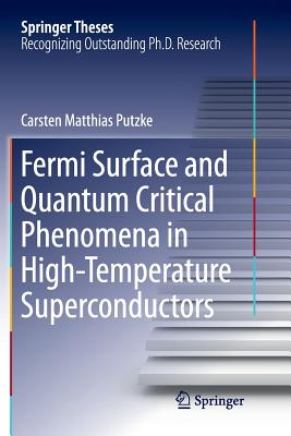 Fermi Surface and Quantum Critical Phenomena of High-Temperature Superconductors - Putzke, Carsten Matthias