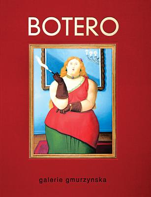 Fernando Botero - Botero, Fernando, and Anderson, Mitchell (Editor), and Gmurzynska, Krystyna (Editor)