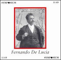 Fernando De Lucia - Antonio Pini-Corsi (baritone); Celestina Boninsegna (soprano); Ernesto Badini (baritone); Fernando de Lucia (tenor);...