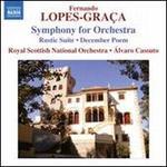 Fernando Lopes-Gra�a: Symphony for Orchestra; Rustic Suite; December Poem