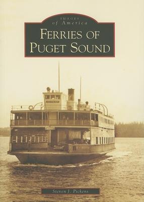 Ferries of Puget Sound - Pickens, Steven J