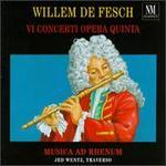 Fesch: Vi Concerti Opera Quinta - Balázs Máté (cello); Catharina Stern-Wolf (violin); Daniel Deuter (violin); Jed Wentz (flute); Laura Johnson (violin);...