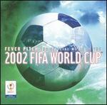 Fever Pitch: The Official Music of the 2002 FIFA World Cup