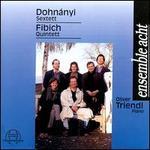 Fibich: Quintetto Re Maggiore; Dohn�nyi: Sextett in C-Dur