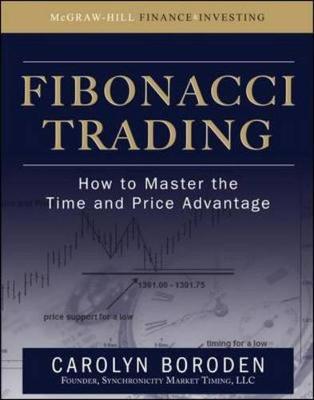 Fibonacci Trading: How to Master the Time and Price Advantage - Boroden, Carolyn