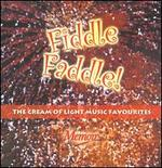 Fiddle Faddle: The Cream of Light Music Favourites