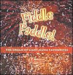 Fiddle Faddle: The Cream of Light Music Favourites