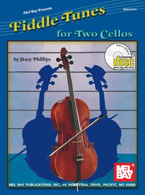 Fiddle Tunes for Two Cellos - Phillips, Stacy
