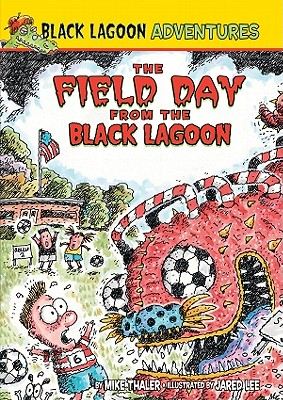 Field Day from the Black Lagoon - Thaler, Mike
