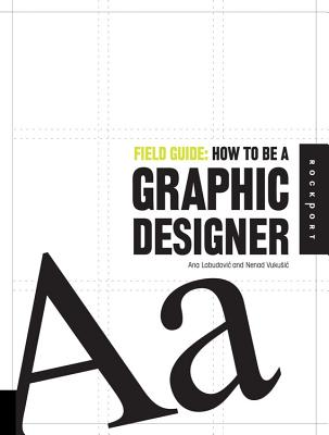 Field Guide: How to be a Graphic Designer - Fransisco, Maia