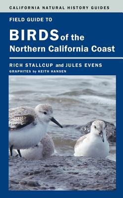 Field Guide to Birds of the Northern California Coast - Stallcup, Rich, and Evens, Jules