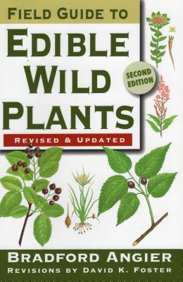 Field Guide to Edible Wild Plants - Angier, Bradford, and Foster, David K (Revised by)