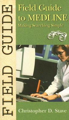 Field Guide to Medline: Making Searching Simple - IEEE Neural Network Society (Editor)