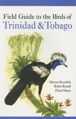 Field Guide to the Birds of Trinidad & Tobago - Kenefick, Martyn