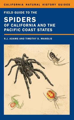 Field Guide to the Spiders of California and the Pacific Coast States - Adams, Richard J.