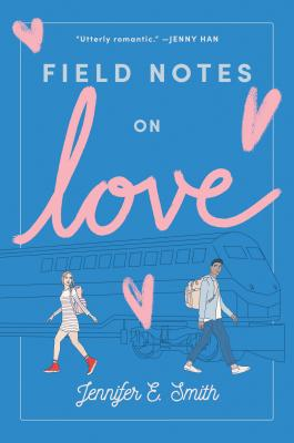 Field Notes on Love - Smith, Jennifer E