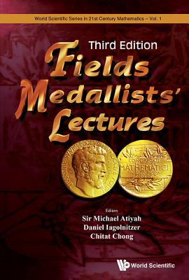 Fields Medallists' Lectures (Third Edition) - Atiyah, Michael (Editor), and Iagolnitzer, Daniel (Editor), and Chong, Chitat (Editor)
