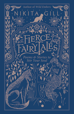 Fierce Fairytales: Poems and Stories to Stir Your Soul - Gill, Nikita
