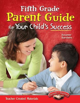 Fifth Grade Parent Guide for Your Child's Success - Barchers, Suzanne