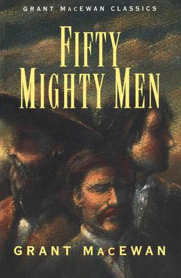 Fifty mighty men - MacEwan, Grant