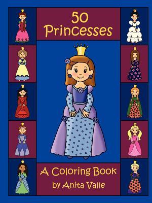 Fifty Princesses: A Coloring Book - Valle, Anita