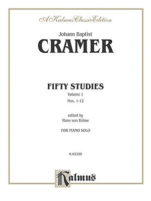 Fifty Selected Studies - Cramer, Johann Baptist (Composer), and Bulow, Hans Von (Composer)