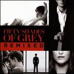 Fifty Shades of Grey [Remixes]