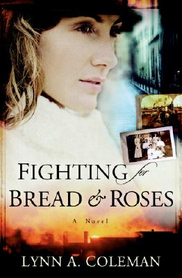 Fighting for Bread and Roses - Coleman, Lynn A