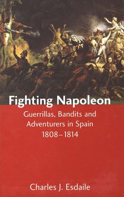 a report on charles esdailes book fighting napoleon guerillas bandits and adventurers in spain Russian turkestan russian turkestan and afghanistan the russian conquest of central asia took place in the second half of.