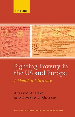 Fighting Poverty in the US and Europe: A World of Difference - Alesina, Alberto, and Glaeser, Edward L