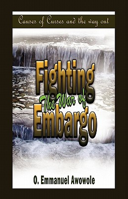 Fighting the War of Embargo - Awowole, Emmanuel O