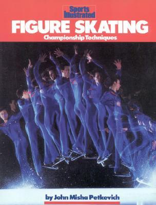 Figure Skating: Championship Techniques - Petkevich, John Misha