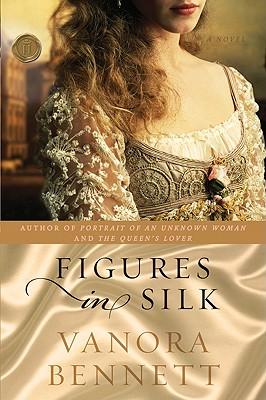 Figures in Silk - Bennett, Vanora