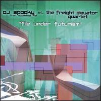 File Under Futurism - DJ Spooky Vs. the Freight Elevator Quartet