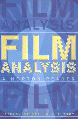 Film Analysis: A Norton Reader - Rutsky, R L, and Geiger, Jeffrey
