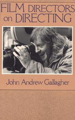 Film Directors on Directing - Gallagher, John