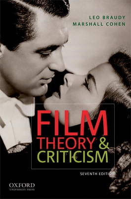 Film Theory and Criticism - Braudy, Leo, Professor (Editor), and Cohen, Marshall (Editor)