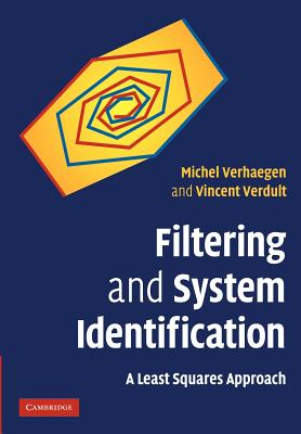 Filtering and System Identification: A Least Squares Approach - Verhaegen, Michel, and Verdult, Vincent