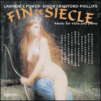 Fin de Siècle: Music for Viola and Piano - Lawrence Power (viola); Simon Crawford-Phillips (piano)