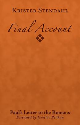Final Account - Stendahl, Krister, and Pelikan, Jaroslav, Professor (Foreword by)