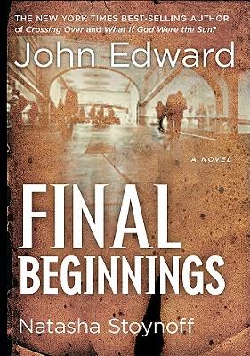 Final Beginnings - Edward, John, and Stoynoff, Natasha