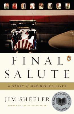Final Salute: A Story of Unfinished Lives - Sheeler, Jim